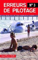 Couverture du livre « Erreurs de pilotage t.3 » de Jean-Pierre Otelli aux éditions Altipresse