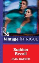 Couverture du livre « Sudden Recall (Mills & Boon Intrigue) (Dead Bolt - Book 3) » de Jean Barrett aux éditions Mills & Boon Series