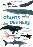 Couverture du livre « Géants des mers » de Elisabeth Dumont-Le Cornec et Mathias Friman aux éditions Hachette Enfants
