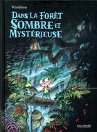 Couverture du livre « Dans la forêt sombre et mystérieuse » de Winshluss aux éditions Gallimard Bd