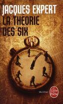 Couverture du livre « La théorie des six » de Jacques Expert aux éditions Lgf