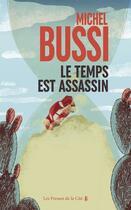 Couverture du livre « Le temps est assassin » de Michel Bussi aux éditions Presses De La Cite
