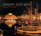 Couverture du livre « Sanary-sur-Mer ; carnets d'un ethnologue » de Gilles Martin-Raget et Jean Picano aux éditions Thalia