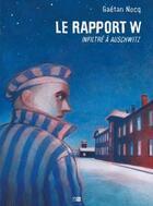 Couverture du livre « Le rapport W : infiltré à Auschwitz » de Gaetan Nocq aux éditions Daniel Maghen