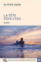 Couverture du livre « La tête sous l'eau » de Olivier Adam aux éditions Voir De Pres
