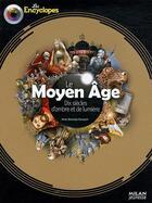 Couverture du livre « Le Moyen Âge » de Anne Doustaly-Dunyach aux éditions Milan