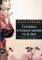 Couverture du livre « Certaines n'avaient jamais vu la mer » de Julie Otsuka aux éditions Phebus