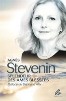 Couverture du livre « Splendeur des âmes blessées » de Agnes Stevenin aux éditions Mamaeditions