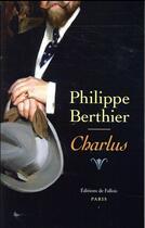 Couverture du livre « Charlus » de Philippe Berthier aux éditions Fallois