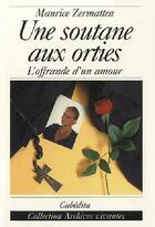 Couverture du livre « Soutane Aux Orties (Une) » de Maurice Zermatten aux éditions Cabedita