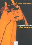 Couverture du livre « Fragments Sur L'Art Antique » de Pierre Vidal-Naquet aux éditions Agnes Vienot