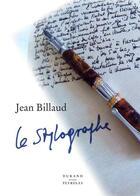 Couverture du livre « Le stylographe » de Jean Billaud aux éditions Durand Peyroles