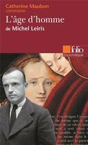 Couverture du livre « L'âge d'homme de Michel Leiris » de Catherine Maubon aux éditions Folio