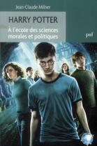 Couverture du livre « Harry Potter ; à l'école des sciences morables et politiques » de Jean-Claude Milner aux éditions Puf