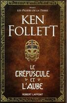 Couverture du livre « Le crépuscule et l'aube » de Ken Follett aux éditions Robert Laffont