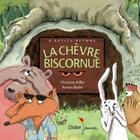 Couverture du livre « La chèvre biscornue » de Christine Kiffer et Ronan Badel aux éditions Didier Jeunesse