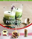 Couverture du livre « Mes recettes déco » de Franck Schmitt aux éditions Le Temps Apprivoise