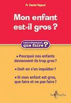 Couverture du livre « Mon enfant est-il gros ? » de Daniel Rigaud aux éditions Tom Pousse