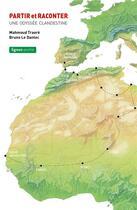 Couverture du livre « Partir et raconter ; une odysée clandestine » de Mahmoud Traore et Bruno Le Dantec aux éditions Nouvelles Lignes