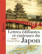 Couverture du livre « Lettres édifiantes et curieuses du Japon » de Thierry Mare aux éditions Elytis
