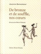 Couverture du livre « De bronze et de souffle, nos coeurs » de Jeanne Benameur et Remi Polack aux éditions Bruno Doucey