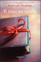 Couverture du livre « Il était un secret » de Kathryn Hughes aux éditions Calmann-levy