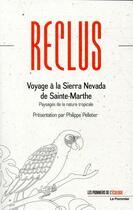 Couverture du livre « Voyage à la Sierra Nevada de Sainte-Marthe ; paysages de la nature tropicale » de Elisee Reclus aux éditions Le Pommier