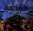 Couverture du livre « L'Australie, la transversale sauvage » de Nicole Viloteau et Michele Decoust aux éditions Panama