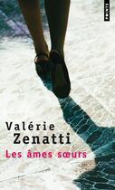 Couverture du livre « Les âmes soeurs » de Valerie Zenatti aux éditions Points