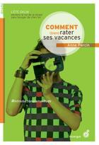 Couverture du livre « Comment (bien) rater ses vacances » de Anne Percin aux éditions Rouergue