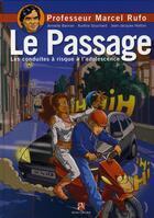 Couverture du livre « Le passage ; les conduites à risque à l'adolescence » de Marcel Rufo aux éditions Anne Carriere