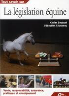 Couverture du livre « Tout savoir sur la législation équine » de Bacquet et Chauvea aux éditions Lariviere