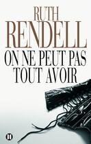 Couverture du livre « On ne peut pas tout avoir » de Rendell-R aux éditions Des Deux Terres