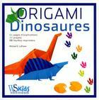 Couverture du livre « Origami ; dinosaures » de Michael G. Lafosse aux éditions White Star Kids