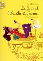 Couverture du livre « Le journal d'Aurélie Laflamme T.5 ; championne » de India Desjardins aux éditions Michel Lafon Poche