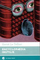 Couverture du livre « Encylopaedia inutilis » de Herve Le Tellier aux éditions Castor Astral