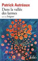 Couverture du livre « Dans la vallée des larmes ; soigner » de Patrick Autreaux aux éditions Gallimard
