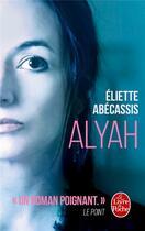 Couverture du livre « Alyah » de Eliette Abecassis aux éditions Lgf