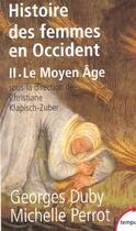 Couverture du livre « L'histoire des femmes en Occident t.2 ; le moyen âge » de Georges Duby aux éditions Tempus/perrin
