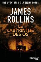 Couverture du livre « Le labyrinthe des os » de James Rollins aux éditions Fleuve Noir