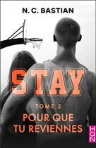 Couverture du livre « Pour que tu reviennes - STAY tome 2 » de N.C. Bastian aux éditions Harlequin