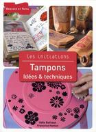 Couverture du livre « Tampons ; idées & techniques » de Francoise Hamon et Odile Bailloeul aux éditions Dessain Et Tolra