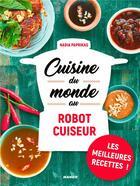 Couverture du livre « Cuisine du monde au robot cuiseur » de Nadia Paprikas aux éditions Mango
