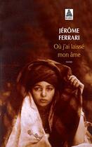 Couverture du livre « Où j'ai laissé mon âme » de Jerome Ferrari aux éditions Actes Sud