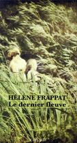 Couverture du livre « Le dernier fleuve » de Helene Frappat aux éditions Actes Sud