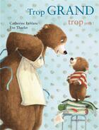 Couverture du livre « Trop grand trop petit ! » de Eve Tharlet et Catherine Leblanc aux éditions Mineditions