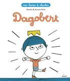 Couverture du livre « Dagobert » de Mathis et Aurore Petit aux éditions Milan