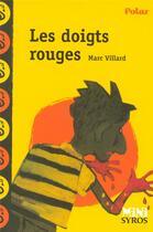 Couverture du livre « Les doigts rouges » de Marc Villard aux éditions Syros