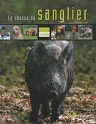 Couverture du livre « La chasse du sanglier » de Laurent Cabanau aux éditions Artemis