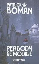 Couverture du livre « Peabody se mouille roman » de Patrick Boman aux éditions Serpent A Plumes